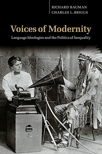 9780521008976: Voices of Modernity: Language Ideologies and the Politics of Inequality (Studies in the Social and Cultural Foundations of Language)
