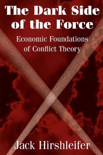 9780521009171: The Dark Side of the Force: Economic Foundations of Conflict Theory