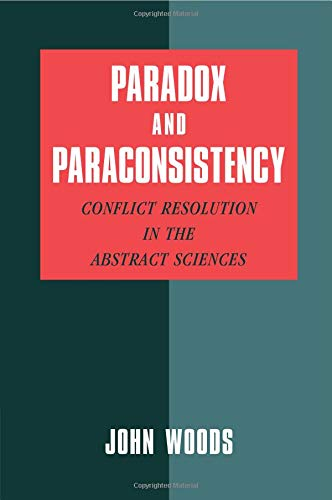 9780521009348: Paradox and Paraconsistency: Conflict Resolution in the Abstract Sciences