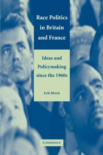 9780521009539: Race Politics in Britain and France: Ideas and Policymaking Since the 1960s