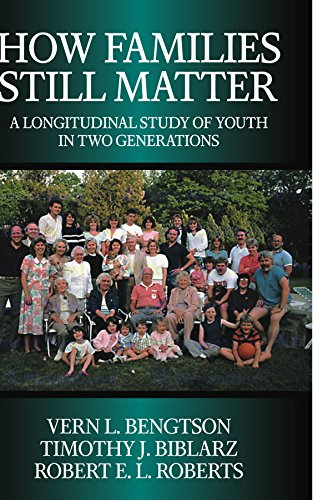 How Families Still Matter: A Longitudinal Study of Youth in Two Generations: Vern L. Bengtson