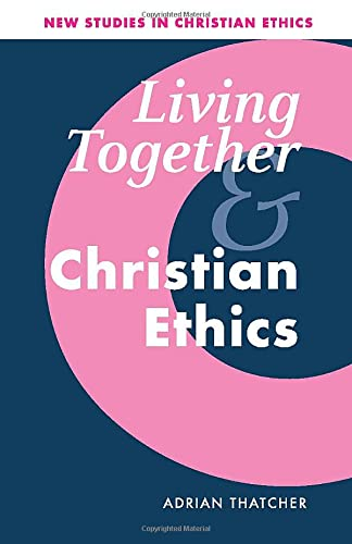 9780521009553: Living Together and Christian Ethics (New Studies in Christian Ethics)