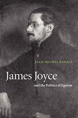James Joyce and the Politics of Egoism: Jean-Michel Rabat?