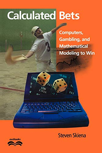 9780521009621: Calculated Bets: Computers, Gambling, and Mathematical Modeling to Win (Outlooks)