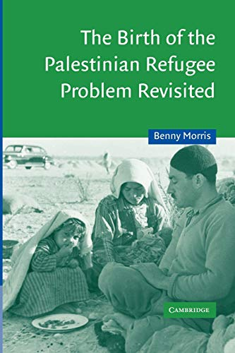 9780521009676: The Birth of the Palestinian Refugee Problem Revisited (Cambridge Middle East Studies)