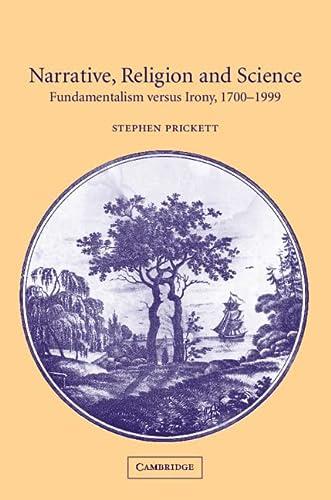 9780521009836: Narrative, Religion and Science: Fundamentalism versus Irony, 1700-1999