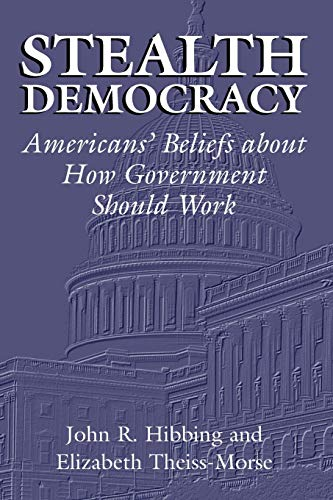 9780521009867: Stealth Democracy: Americans' Beliefs About How Government Should Work (Cambridge Studies in Public Opinion and Political Psychology)