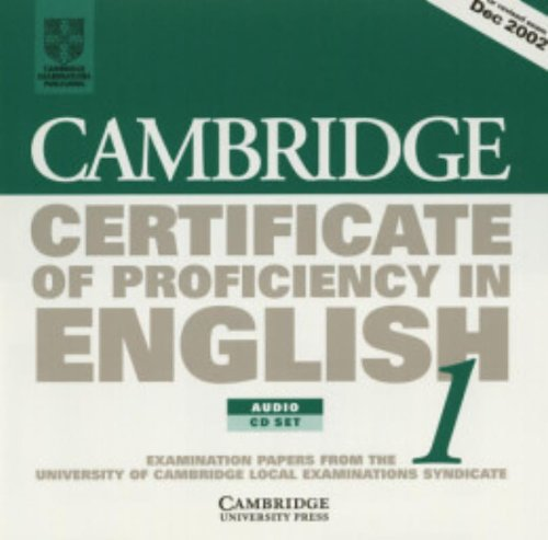 Cambridge Certificate of Proficiency in English 1 Audio CD Set (2 CDs): Examination papers from the University of Cambridge Local Examinations Syndicate (CPE Practice Tests) (052100991X) by University of Cambridge Local Examinations Syndicate