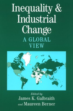 9780521009935: Inequality and Industrial Change: A Global View