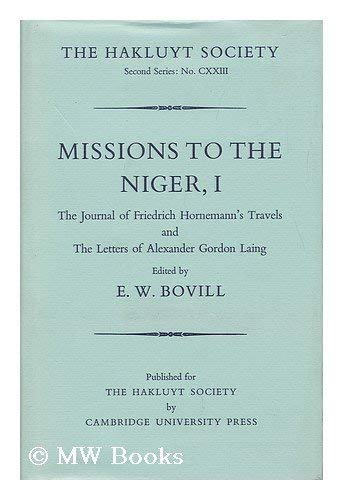 Missions to Niger 1 (Hakluyt Society Second) (v. 1): Bovill