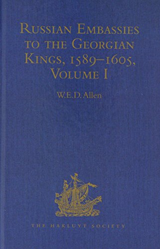 Russian Embassies to the Georgian Kings, 1589-1605: Allen, W. E. D.
