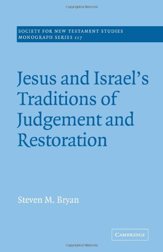 9780521010627: Jesus and Israel's Traditions of Judgement and Restoration (Society for New Testament Studies Monograph Series)