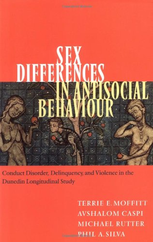 9780521010665: Sex Differences in Antisocial Behaviour: Conduct Disorder, Delinquency, and Violence in the Dunedin Longitudinal Study (Cambridge Studies in Criminology)