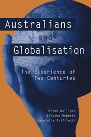9780521010894: Australians and Globalisation: The Experience of Two Centuries