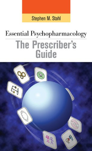 Essential Psychopharmacology: the Prescriber's Guide (Essential Psychopharmacology: Stephen M. Stahl