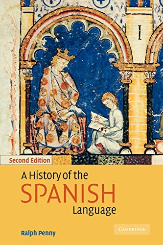 9780521011846: A History of the Spanish Language