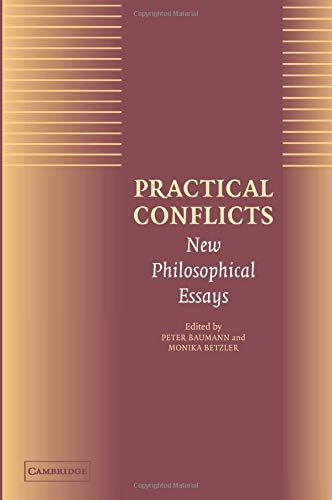 9780521012102: Practical Conflicts: New Philosophical Essays