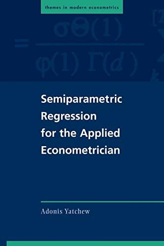 9780521012263: Semiparametric Regression for the Applied Econometrician (Themes in Modern Econometrics)