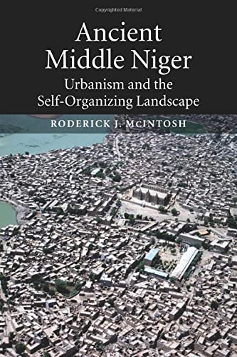 9780521012430: Ancient Middle Niger: Urbanism and the Self-Organizing Landscape (Case Studies in Early Societies)