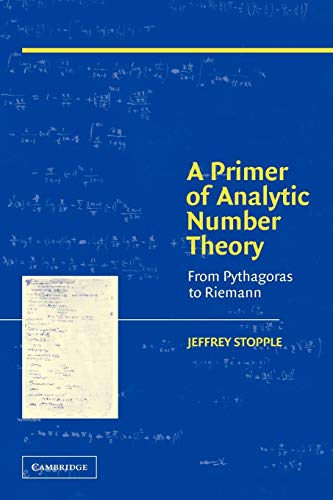 9780521012539: A Primer of Analytic Number Theory: From Pythagoras to Riemann