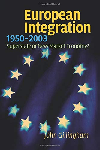 9780521012621: European Integration, 1950-2003: Superstate or New Market Economy?