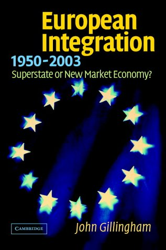 9780521012621: European Integration, 1950–2003: Superstate or New Market Economy?