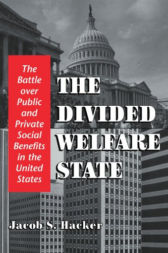 9780521013284: The Divided Welfare State: The Battle over Public and Private Social Benefits in the United States