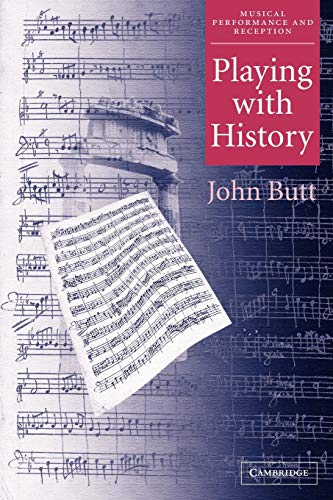 9780521013581: Playing with History: The Historical Approach to Musical Performance