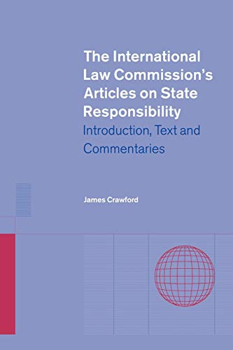 9780521013895: The International Law Commission's Articles on State Responsibility: Introduction, Text and Commentaries