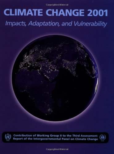 Climate Change 2001: Impacts, Adaptation, and Vulnerability: