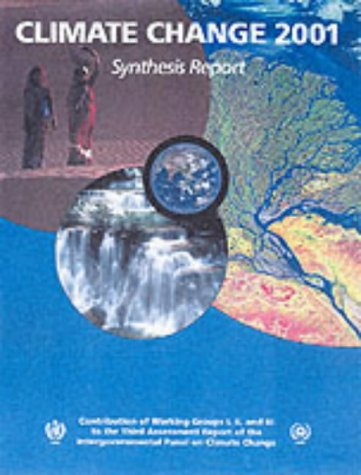9780521015073: Climate Change 2001: Synthesis Report: Third Assessment Report of the Intergovernmental Panel on Climate Change: Contribution of Working Groups I, II, ... the Intergovernmental Panel on Climate Change
