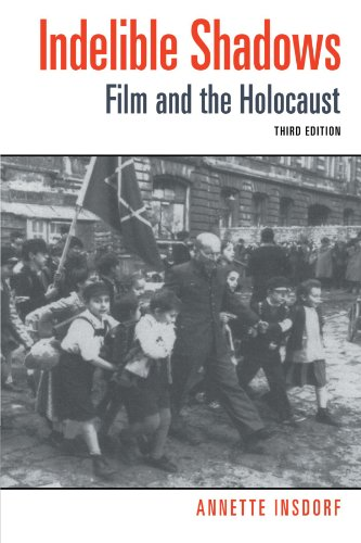 Indelible Shadows: Film and the Holocaust: Insdorf, Annette