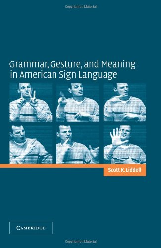9780521016506: Grammar, Gesture, and Meaning in American Sign Language