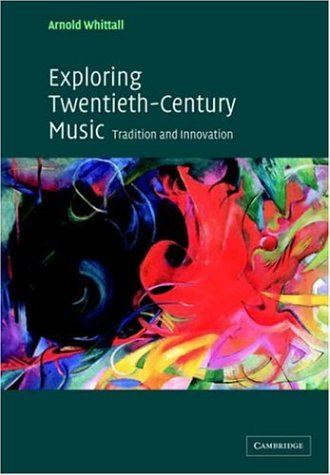 9780521016681: Exploring Twentieth-Century Music: Tradition and Innovation