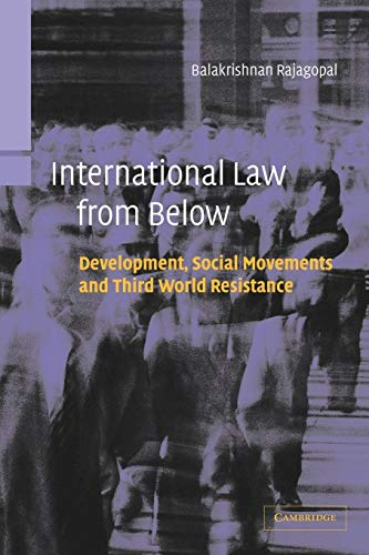 9780521016711: International Law from Below: Development, Social Movements and Third World Resistance