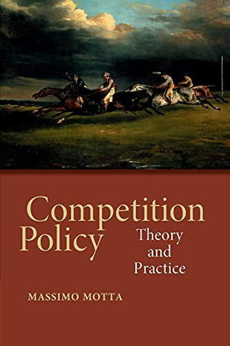 Competition Policy: Theory and Practice: Massimo Motta