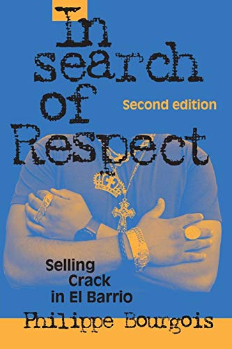 9780521017114: In Search of Respect: Selling Crack in El Barrio (Structural Analysis in the Social Sciences)