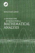 An Interactive Introduction to Mathematical Analysis Paperback: Jonathan Lewin