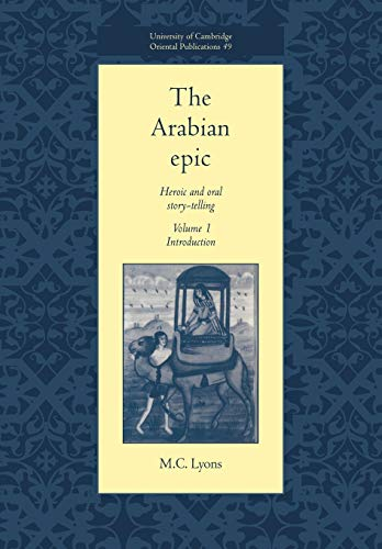 9780521017381: The Arabian Epic: Volume 1, Introduction: Heroic and Oral Story-telling