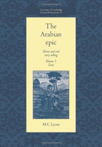 9780521017404: The Arabian Epic: Volume 3, Texts: Heroic and Oral Story-telling (University of Cambridge Oriental Publications)