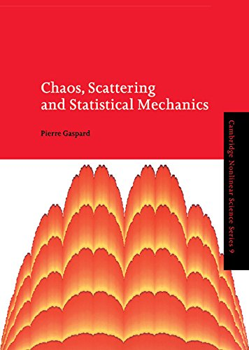 9780521018258: Chaos, Scattering and Statistical Mechanics (Cambridge Nonlinear Science Series)