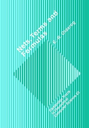 9780521018456: Nets, Terms and Formulas: Three Views of Concurrent Processes and their Relationship (Cambridge Tracts in Theoretical Computer Science)