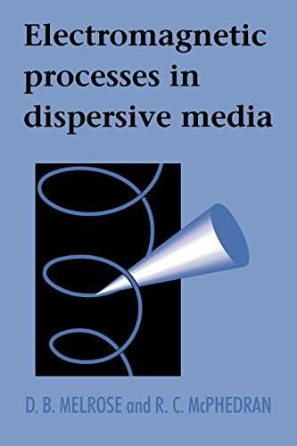 Electromagnetic Processes in Dispersive Media: D. B. Melrose