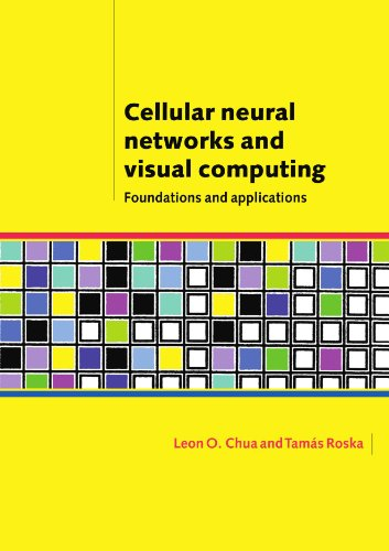 9780521018630: Cellular Neural Networks and Visual Computing: Foundations and Applications