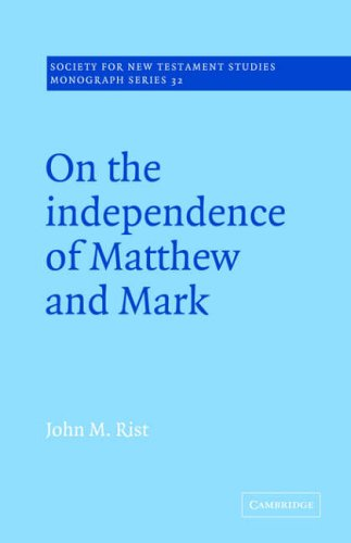 9780521018722: On the Independence of Matthew and Mark