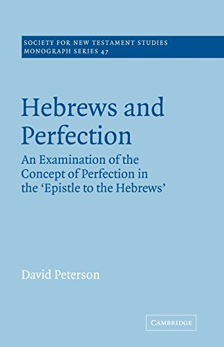 9780521018777: Hebrews and Perfection: An Examination of the Concept of Perfection in the Epistle to the Hebrews (Society for New Testament Studies Monograph Series)