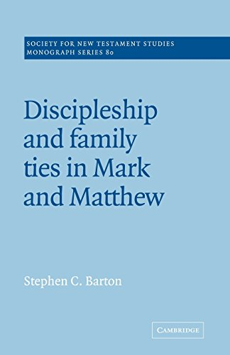 9780521018821: Discipleship and Family Ties in Mark and Matthew (Society for New Testament Studies Monograph Series)