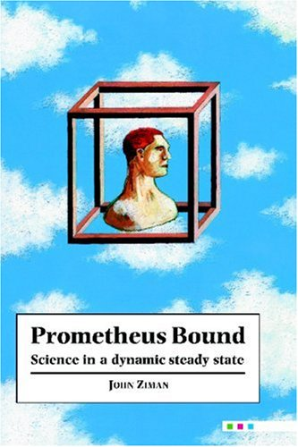 9780521019125: Prometheus Bound: Science in a Dynamic 'Steady State'