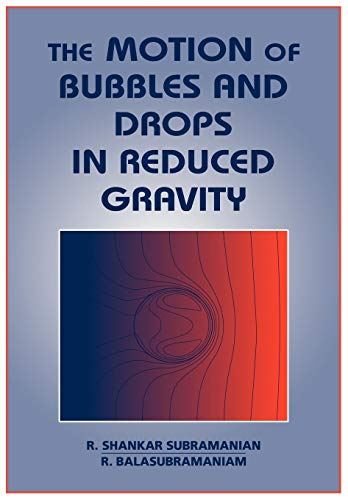 9780521019484: The Motion of Bubbles and Drops in Reduced Gravity