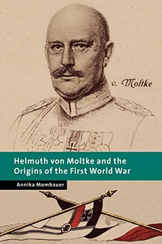 9780521019569: Helmuth von Moltke and the Origins of the First World War